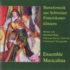 Barockmusik aus Schweizer Franziskanerklöstern