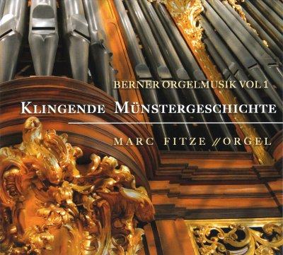 Berner Orgelmusik Vol 1 - Klingende Münstergeschichte